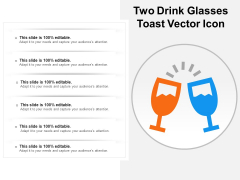 Two Drink Glasses Toast Vector Icon Ppt PowerPoint Presentation Layouts Outfit PDF
