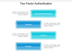 Two Factor Authentication Ppt PowerPoint Presentation Slides Diagrams Cpb