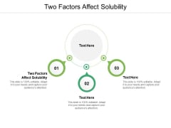 Two Factors Affect Solubility Ppt PowerPoint Presentation Gallery Slides Cpb Pdf