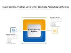 Two Factors Analysis Layout For Business Analytics Software Ppt PowerPoint Presentation Ideas Slides PDF