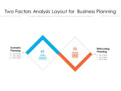 Two Factors Analysis Layout For Business Planning Ppt PowerPoint Presentation Professional Slides PDF