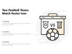 Two Football Teams Match Vector Icon Ppt PowerPoint Presentation Gallery Graphic Tips PDF