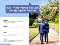 Two Friends Wearing Blue Coat Walking Together In Garden Ppt PowerPoint Presentation File Inspiration PDF
