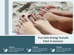 Two Girls Drying Toenails Paint In Summer Ppt PowerPoint Presentation File Inspiration PDF