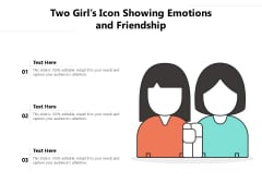 Two Girls Icon Showing Emotions And Friendship Ppt PowerPoint Presentation Inspiration Microsoft PDF