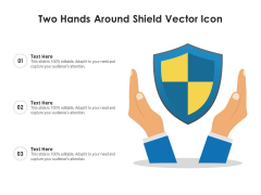 Two Hands Around Shield Vector Icon Ppt PowerPoint Presentation File Show PDF