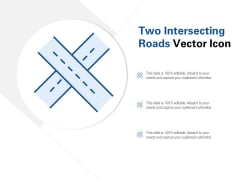 Two Intersecting Roads Vector Icon Ppt PowerPoint Presentation Slides Design Ideas