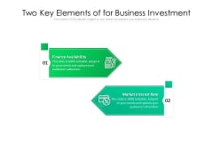 Two Key Elements For Business Investment Ppt PowerPoint Presentation File Background PDF