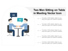 Two Men Sitting On Table In Meeting Vector Icon Ppt PowerPoint Presentation Pictures Show