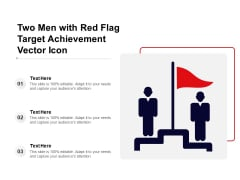 Two Men With Red Flag Target Achievement Vector Icon Ppt PowerPoint Presentation Model Smartart PDF