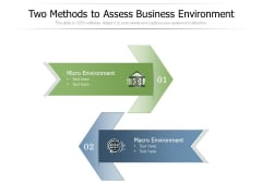 Two Methods To Assess Businessc Environment Ppt PowerPoint Presentation Styles Graphics Pictures PDF