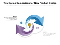 Two Option Comparison For New Product Design Ppt PowerPoint Presentation Icon Infographics PDF