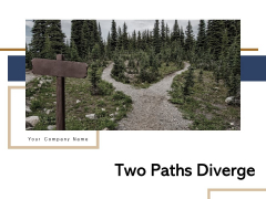 Two Paths Diverge Prediction Reality Ppt PowerPoint Presentation Complete Deck