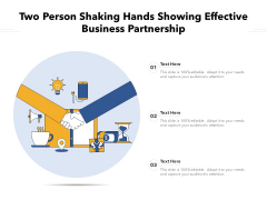 Two Person Shaking Hands Showing Effective Business Partnership Ppt PowerPoint Presentation Infographic Template Elements PDF