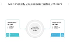 Two Personality Development Factors With Icons Ppt PowerPoint Presentation Gallery Format Ideas PDF