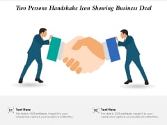 Two Persons Handshake Icon Showing Business Deal Ppt PowerPoint Presentation Gallery Background Images PDF