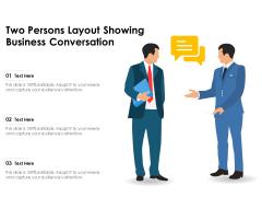 Two Persons Layout Showing Business Conversation Ppt PowerPoint Presentation Portfolio Designs Download PDF
