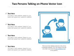 Two Persons Talking On Phone Vector Icon Ppt PowerPoint Presentation Portfolio Background Designs PDF