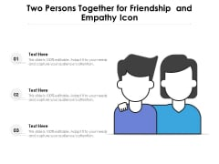 Two Persons Together For Friendship And Empathy Icon Ppt PowerPoint Presentation Icon Ideas PDF