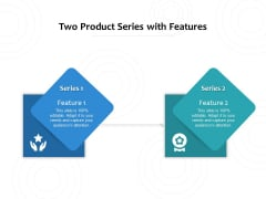 Two Product Series With Features Ppt PowerPoint Presentation File Images PDF