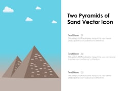 Two Pyramids Of Sand Vector Icon Ppt PowerPoint Presentation Gallery Design Inspiration PDF