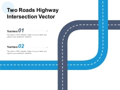 Two Roads Highway Intersection Vector Ppt PowerPoint Presentation Icon Ideas