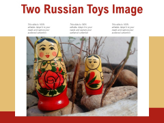 Two Russian Toys Image Ppt PowerPoint Presentation Styles Grid PDF