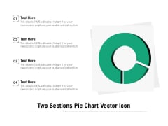 Two Sections Pie Chart Vector Icon Ppt PowerPoint Presentation Show Shapes PDF