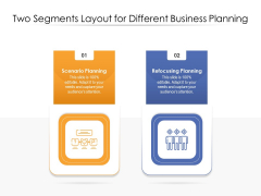 Two Segments Layout For Different Business Planning Ppt PowerPoint Presentation Pictures Smartart PDF