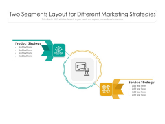 Two Segments Layout For Different Marketing Strategies Ppt PowerPoint Presentation Ideas Vector PDF