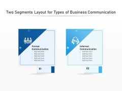 Two Segments Layout For Types Of Business Communication Ppt PowerPoint Presentation Infographic Template Portrait PDF