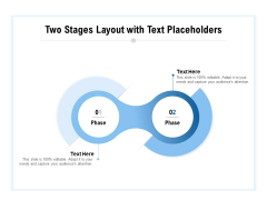 Two Stages Layout With Text Placeholders Ppt PowerPoint Presentation Slides Graphics Tutorials