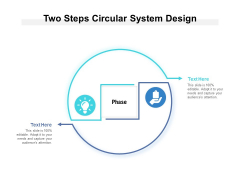 Two Steps Circular System Design Ppt PowerPoint Presentation Ideas Template