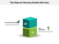 Two Steps For Revenue Growth With Icons Ppt PowerPoint Presentation File Formats PDF