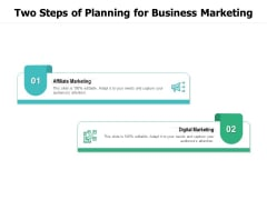 Two Steps Of Planning For Business Marketing Ppt PowerPoint Presentation Gallery Clipart PDF