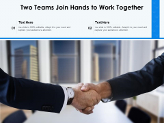 Two Teams Join Hands To Work Together Ppt PowerPoint Presentation Portfolio Slides PDF