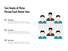 Two Teams Of Three Person Each Vector Icon Ppt PowerPoint Presentation Pictures Slides PDF