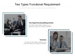 Two Types Functional Requirement Ppt PowerPoint Presentation Examples