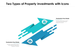 Two Types Of Property Investments With Icons Ppt PowerPoint Presentation Slides Guide PDF