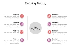 Two Way Binding Ppt PowerPoint Presentation File Gridlines Cpb