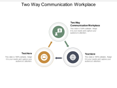 Two Way Communication Workplace Ppt PowerPoint Presentation Model Graphics Design Cpb