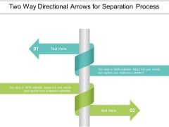 Two Way Directional Arrows For Separation Process Ppt Powerpoint Presentation Ideas Example Topics