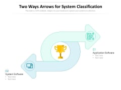 Two Ways Arrows For System Classification Ppt PowerPoint Presentation File Design Inspiration PDF