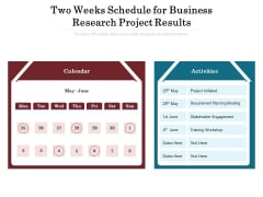Two Weeks Schedule For Business Research Project Results Ppt PowerPoint Presentation Infographic Template Background Designs PDF
