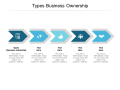 Types Business Ownership Ppt PowerPoint Presentation Summary Infographic Template Cpb