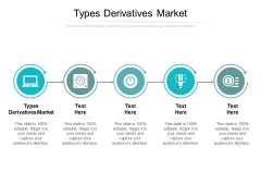 Types Derivatives Market Ppt PowerPoint Presentation Inspiration Model Cpb