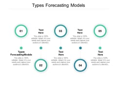Types Forecasting Models Ppt PowerPoint Presentation Outline Influencers Cpb
