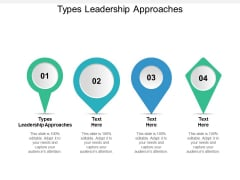 Types Leadership Approaches Ppt PowerPoint Presentation Model Themes Cpb