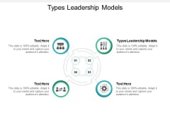 Types Leadership Models Ppt PowerPoint Presentation Styles Samples Cpb