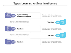 Types Learning Artificial Intelligence Ppt PowerPoint Presentation Pictures Guide Cpb